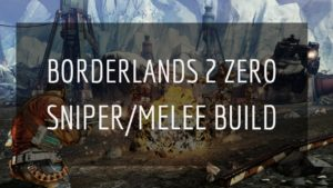 borderlands2 zero sniper/melee build skill tree