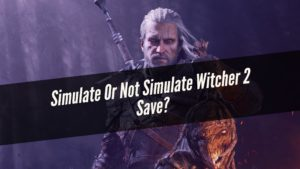Simulate Witcher 2 Save