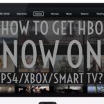 How Get HBO Now On PS4,Xbox & Samsung Smart TV ?