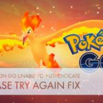 Pokemon Go Unable To Authenticate Please Try Again [Easy Fix]